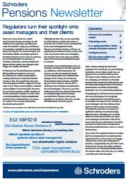 Winter 2015 Schroders Pensions Newsletter:regulators spotlight on asset managers.jpg