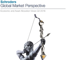 Schroders Global Market Perspective - Q2 2016