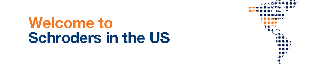 Welcome to Schroders in the US