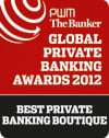 Global Private Banking Awards 2012 - Best Private Banking Boutique